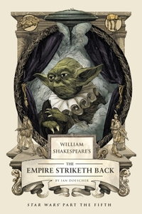 William Shakespeare's The Empire Striket