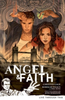 Angel & Faith Volume 1: Live Through Thi