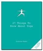 27 Things to Know About Yoga