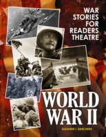 War Stories for Readers Theatre: World W