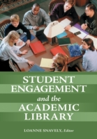 Student Engagement and the Academic Libr
