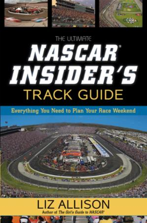 The Ultimate NASCAR Insider's Track Guid