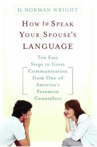 How to Speak Your Spouse's Language: Ten Easy Steps to Great Communication fr