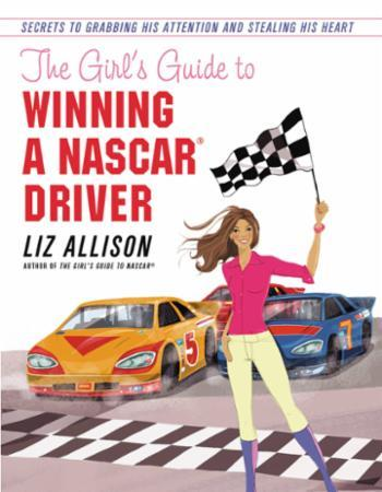 The Girl's Guide to Winning a NASCAR(R)