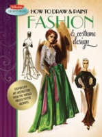 How to Draw & Paint Fashion & Costume De