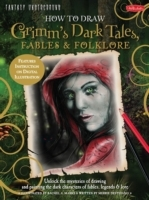 How to Draw Grimm's Dark Tales, Fables &