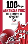 100 Things Arkansas Fans Should Know & D