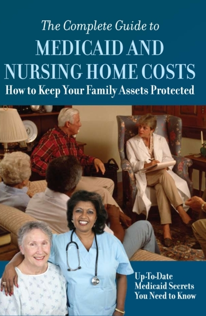 Complete Guide to Medicaid and Nursing H