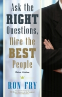 ASK THE RIGHT QUESTIONS, HIRE THE BEST P