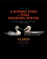 Hundred Years of Texas Waterfowl Hunting