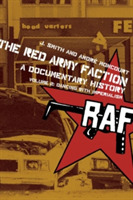 The Red Army Faction, A Documentary Hist