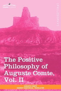 The Positive Philosophy of Auguste Comte