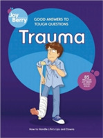 Good Answers to Tough Questions Trauma
