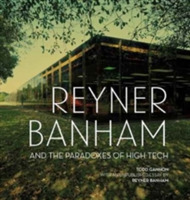 Reyner Banham and the Paradoxes of High