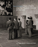 The Art of Curating - Paul J. Sachs and