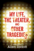 Bilde av My Life, The Theater, And Other Tragedie