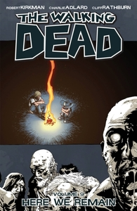 The Walking Dead Volume 9: Here We Remai