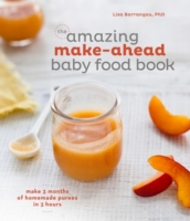 Amazing Make-Ahead Baby Food Book