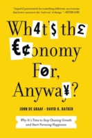 What's the Economy For, Anyway?