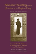 Aleister Crowley and the Practice of the