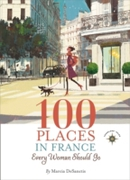 100 Places in France Every Woman Should
