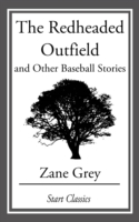 Redheaded Outfield and Other Baseball St