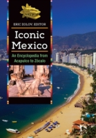 Iconic Mexico: An Encyclopedia from Acap
