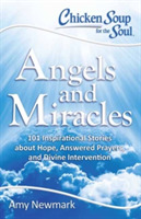 Chicken Soup for the Soul: Angels and Mi