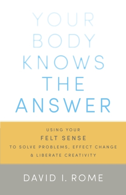 Your Body Knows the Answer
