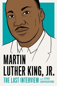 Martin Luther King, Jr.: The Last Interv
