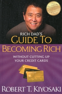 Rich Dad's Guide to Becoming Rich Withou