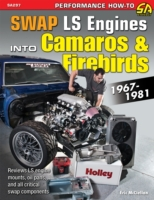 How to Swap GM LS-Engines into Camaros &