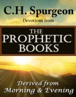 C.H. Spurgeon Devotions from the Prophet