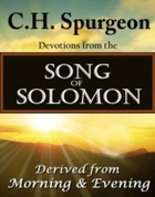 C.H. Spurgeon Devotions from the Song of