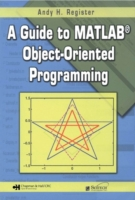 Guide to MATLAB(R) Object-Oriented Progr