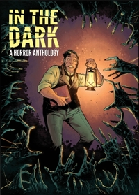 In The Dark A Horror Anthology