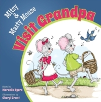 Mitsy and Marty Mouse Visit Grandpa
