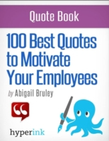 100 Best Quotes to Motivate Your Employe