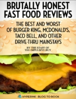 Brutally Honest Fast Food Reviews: The B
