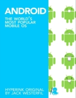 Android: The World's Most Popular Mobile
