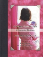 Place Called Self A Companion Workbook