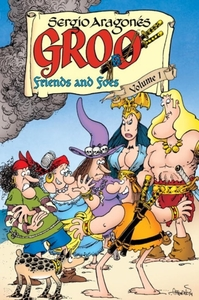 Groo: Friends And Foes Volume 1