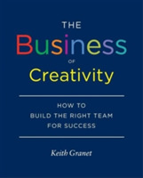 The Business of Creativity: How to Build