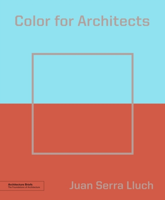 Color for Architects (Architecture Brief