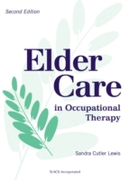 Elder Care in Occupational Therapy, Seco