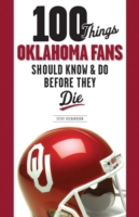 100 Things Oklahoma Fans Should Know and