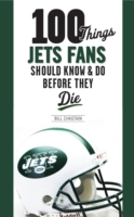 100 Things Jets Fans Should Know & Do Be