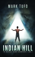 Indian Hill: The Michael Talbot Adventur