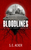 Bloodlines: The Skylar Conners Chronicle