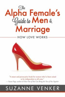 Alpha Female's Guide to Men and Marriage